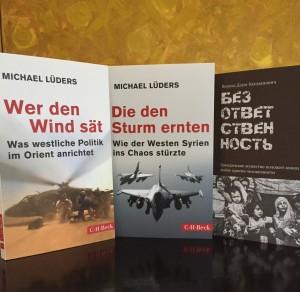 """Bücher: Michael Lüders """"Wer den Wind sät"""" und """"Die den Sturm ernten"""", Verena Daum """"Verantwortungslos - Zivilcourage für ein Ende des Kriegs gegen die Menschlichkeit"""""""