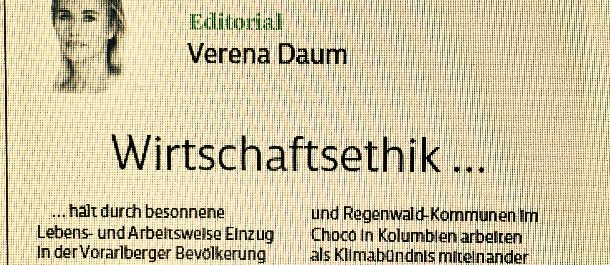 Verena Daum, Editorial Vorarlberger Nachrichten: Wirtschaftsethik - es wächst eine regional-globale Bewegung, die mit Ideen, Initiativen und Innovationen an die Wurzel des Übels geht, sich dem Leben zuwendet, Leistungszwang hinterfragt und kritische Verbraucher hervorbringt. Verena Daum (Garden Eden Organisation), www.progression.at