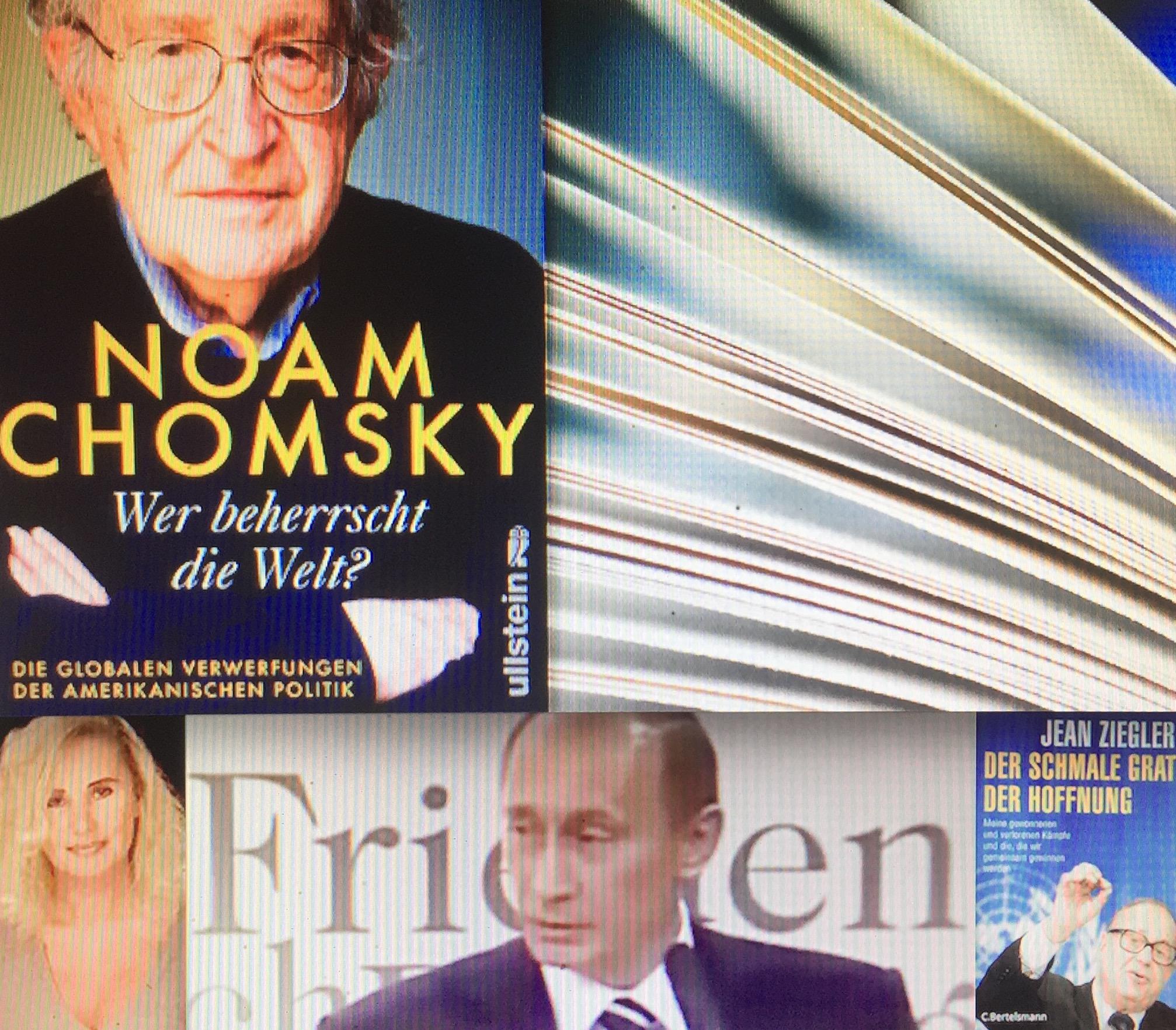 """Verena Daum, Noam Chomsky, Jean Ziegler, Books: """"Wer beherrscht die Welt?"""", """"Verantwortungslos - Zivilcourage für ein Ende des Kriegs gegen die Menschlichkeit"""", """"Der schmale Grat der Hoffnung"""""""