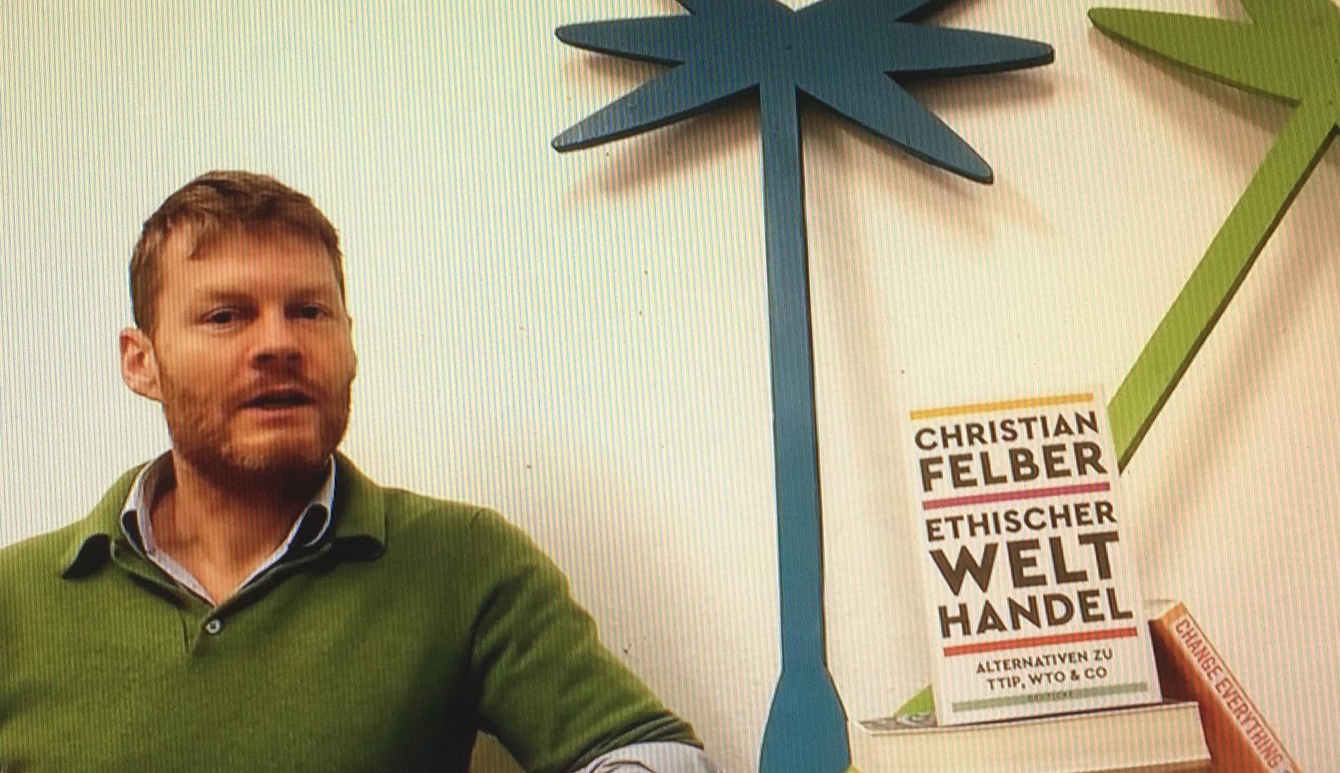 """Christian Felber: neues Buch """"Ethischer Welthandel - Eine Alternative zu Freihandel und Protektionismus"""" (www.ethischerwelthandel.info)"""