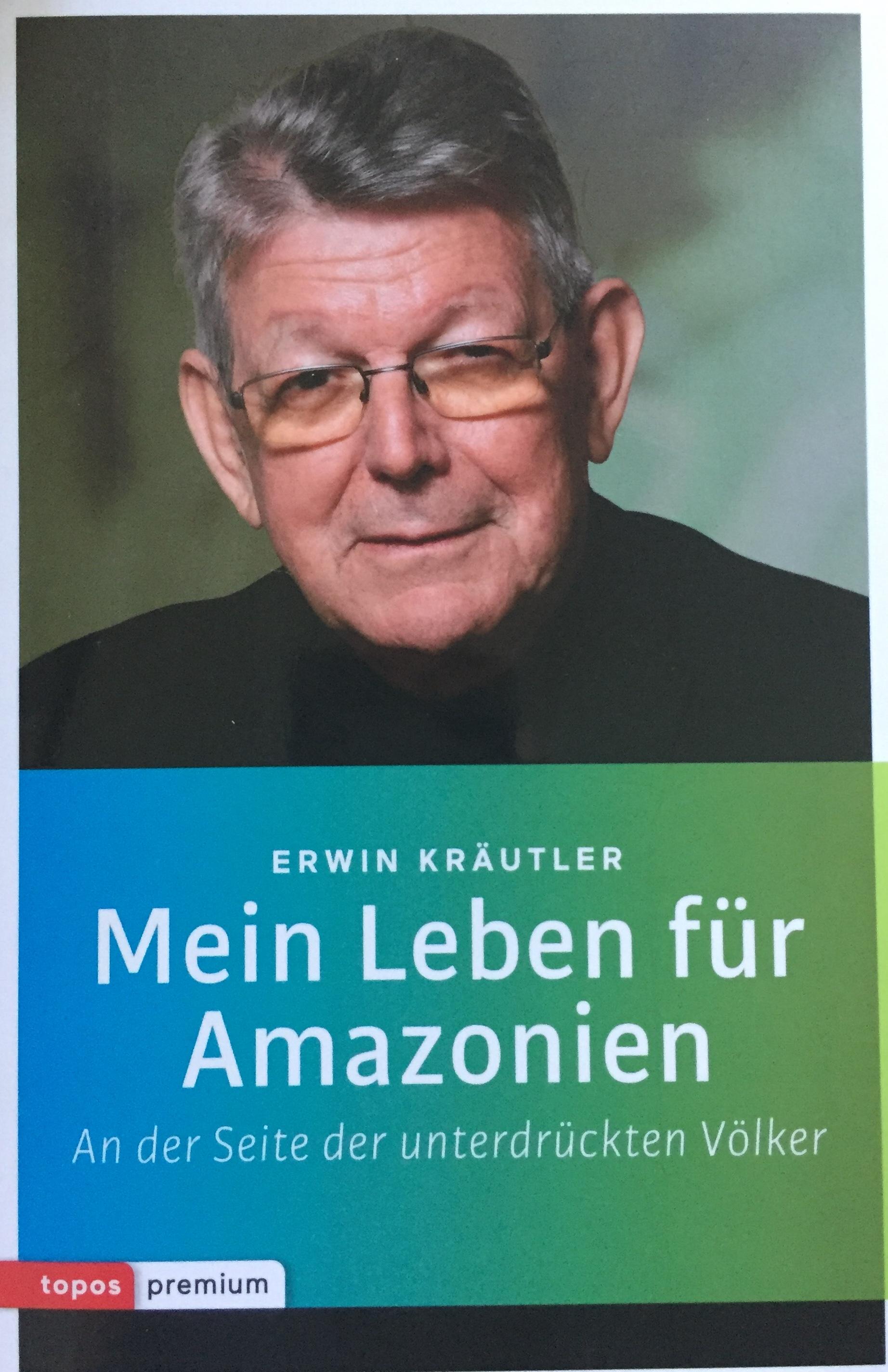 """Alt-Bischof Erwin Kräutler, neues Buch: """"Mein Leben für Amazonien - an der Seite der unterdrückten Völker""""; Sachbuch """"Dom Erwin"""" von Verena Daum (Bucher Verlag) www.progression.at"""