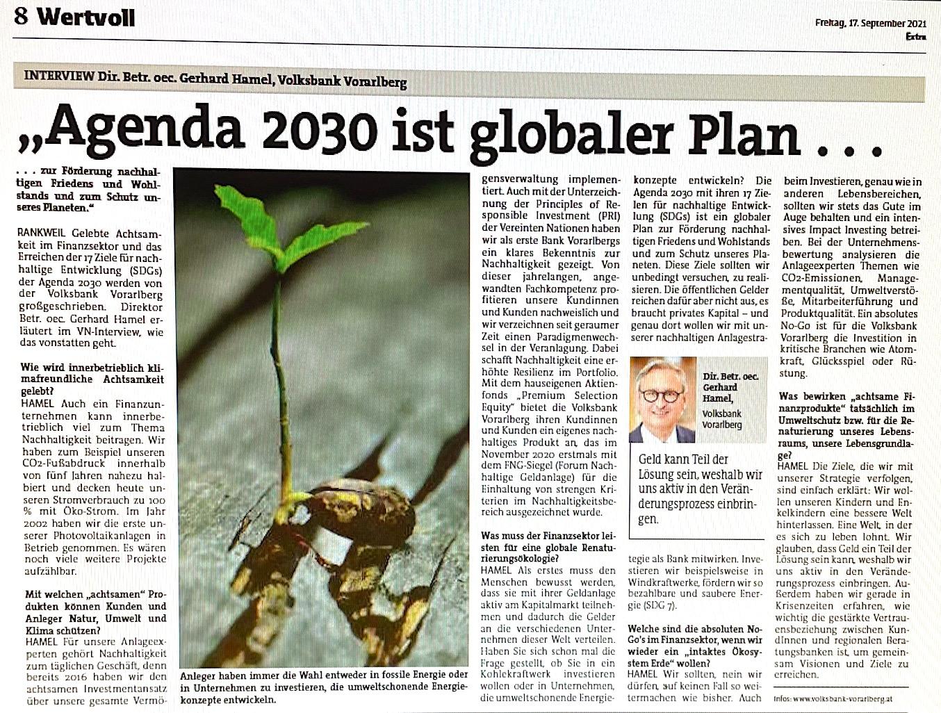 """""""Agenda 2030 ist ein globaler Plan zur Förderung nachhaltigen Friedens und Wohlstands und zum Schutz unseres Planeten."""" Gelebte Achtsamkeit im Finanzsektor und das Erreichen der 17 Ziele für nachhaltige Entwicklung (SDGs) der Agenda 2030 werden von der Volksbank Vorarlberg großgeschrieben. Direktor Betr. oec. Gerhard Hamel erläutert im VN-Interview, wie das vonstatten geht.  Von Verena Daum, www.progression.at (das Interview ist am 17.9.21 in der Extra-Ausgabe """"Wertvoll - Öko-Initiativen …"""" der """"Vorarlberger Nachrichten"""" erschienen)"""