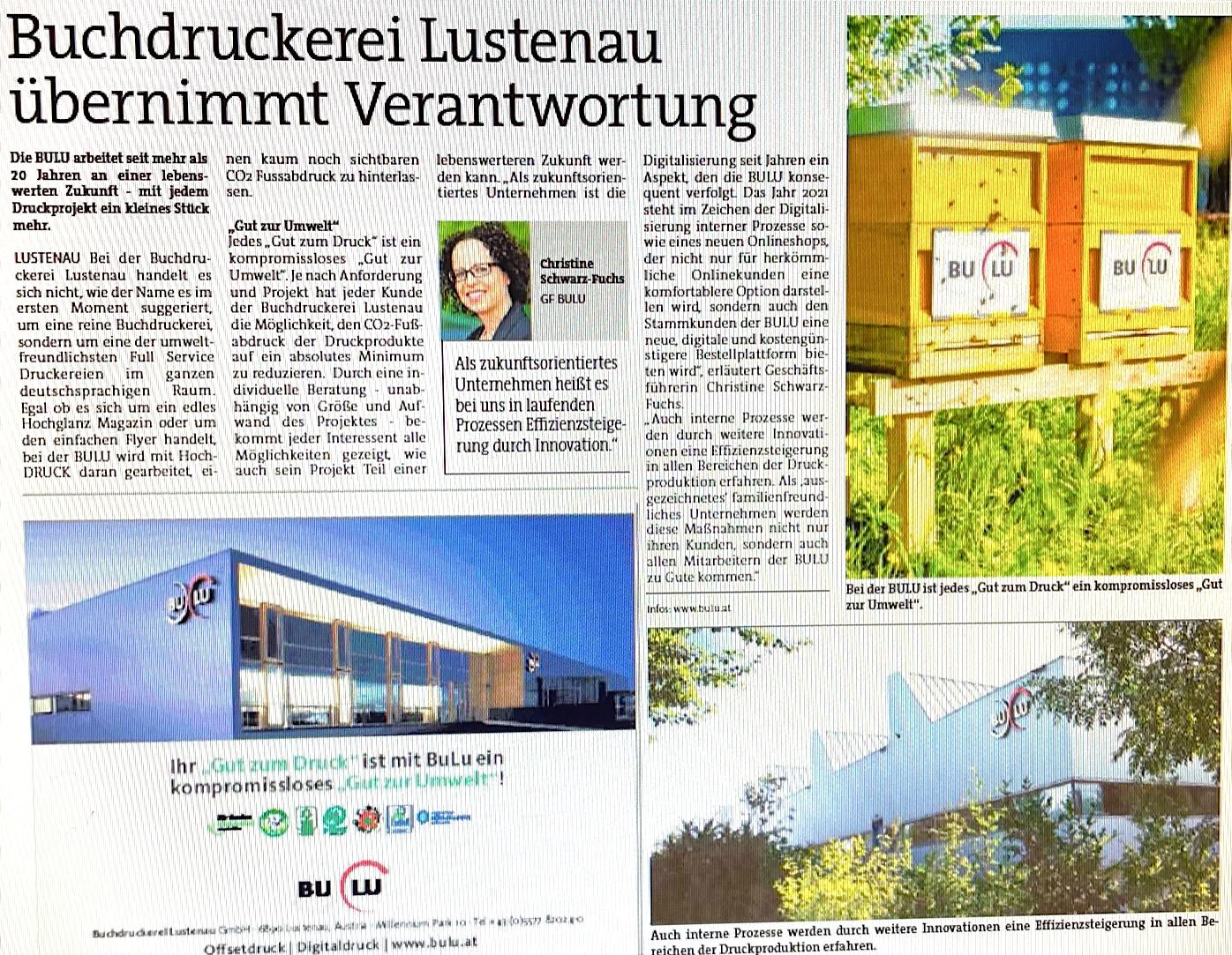 """Die Buchdruckerei Lustenau übernimmt Verantwortung: Die BULU arbeitet seit mehr als 20 Jahren an einer lebenswerten Zukunft – mit jedem Druckprojekt ein kleines Stück mehr. Bei der Buchdruckerei Lustenau handelt es sich nicht, wie der Name es im ersten Moment suggeriert, um eine reine Buchdruckerei, sondern um eine der umweltfreundlichsten Full Service Druckereien im ganzen deutschsprachigen Raum. (VN-Extra """"Wertvoll"""" 17.9.21)"""
