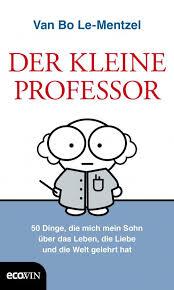 """Der Berliner Architekt und Karma-Ökologe Van Bo Le-Mentzel zu Gast in Vorarlberg mit Referat """"produzieren statt konsumieren"""" und seinem Buch """"Der kleine Professor"""""""